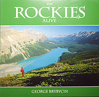 The Rockies Alive by George Brybycin