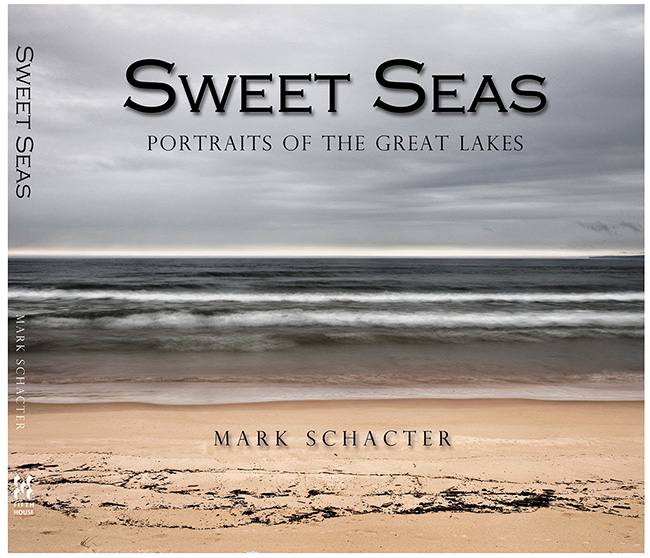 Sweet Seas Portraits of the Great Lakes by Mark Schacter ©