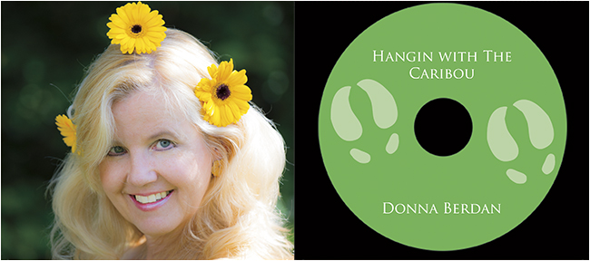 Hangin with the Caribou inside and CD by Donna Berdan ©